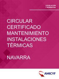 1. CIRCULAR SOBRE EL CERTIFICADO DE MANTENIMIENTO DE LAS INSTALACIONES TÉRMICAS EN NAVARRA