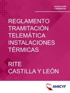 1. REGLAMENTO PARA LA TRAMITACIÓN TELEMÁTICA DE INSTALACIONES TÉRMICAS - RITE CASTILLA Y LEÓN