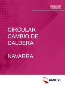 2. CIRCULAR SOBRE CAMBIO DE CALDERA EN NAVARRA