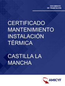 4. CERTIFICADO DE MANTENIMIENTO DE LA INSTALACIÓN TÉRMICA DE CASTILLA LA MANCHA