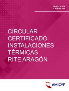 1. CIRCULAR SOBRE EL CERTIFICADO DE INSTALACIONES TÉRMICAS. RITE ARAGÓN.