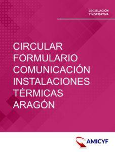 3. CIRCULAR SOBRE EL FORMULARIO DE COMUNICACIÓN DE INSTALACIONES TÉRMICAS EN ARAGÓN.