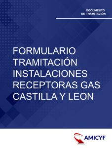1. FORMULARIO DE TRAMITACIÓN DE INSTALACIONES RECEPTORAS DE GAS EN CASTILLA Y LEON.