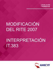 MODIFICACIÓN DEL RITE 2007 - INTERPRETACIÓN IT.383