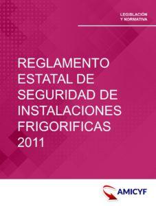 DEROGADO - REGLAMENTO ESTATAL DE SEGURIDAD DE LAS INSTALACIONES FRIGORIFICAS 2011