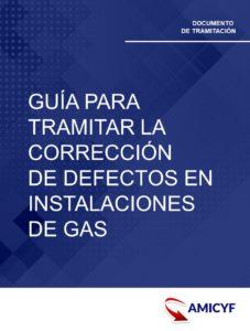 1. GUÍA PARA TRAMITAR LA CORRECCIÓN DE DEFECTOS EN INSTALACIONES DE GAS EN LA COMUNIDAD DE MADRID.