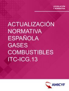 4. RESOLUCIÓN 29/4/2011 - ACTUALIZACIÓN NORMATIVA ESPAÑOLA SOBRE GASES COMBUSTIBLES ITC-ICG.13