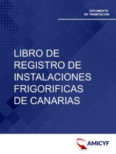 LIBRO DE REGISTRO DE INSTALACIONES FRIGORIFICAS DE CANARIAS