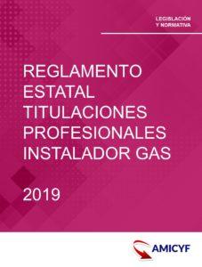 1. REGLAMENTO ESTATAL PARA TITULACIONES PROFESIONALES DE INSTALADOR DE GAS - FEBERO 2019