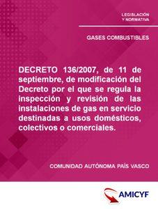 DECRETO 136/2007, de 11 de septiembre, de modificación del Decreto por el que se regula la inspección y revisión de las instalaciones de gas en servicio destinadas a usos domésticos, colectivos o comerciales.