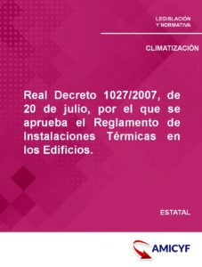 Real Decreto 1027/2007, de 20 de julio, por el que se aprueba el Reglamento de Instalaciones Térmicas en los Edificios.