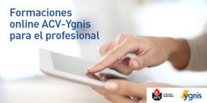 Formaciones online ACV-Ygnis para el profesional